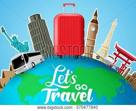 Lets Go Travel Vector Concept Design. Lets Go Travel Text In Globe With Travelling, Transportation A