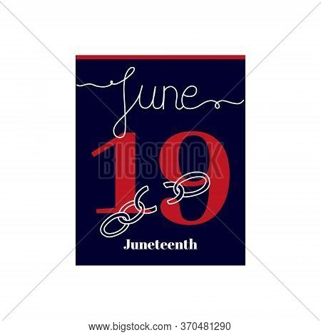 Calendar Sheet, Vector Illustration On The Theme Of Juneteenth On June 19. Decorated With A Handwrit