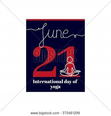Calendar Sheet, Vector Illustration On The Theme Of International Day Of Yoga On June 21. Decorated