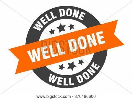 Well Done Sign. Well Done Orange-black Round Ribbon Sticker