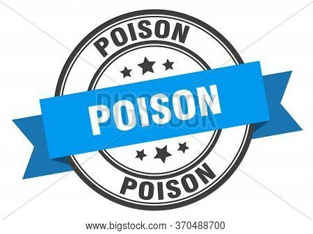 Poison Label. Poisonround Band Sign. Poison Stamp