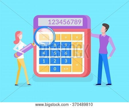 People Standing Near Calculator, Woman Holding Magnifier Vector. Accountant Doing Electronic Countin