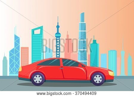 Car On Road Of City Vector, Red Sportscar In Town With Skyscrapers. Modern Business Downtown With Au