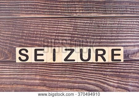 Seizure Word Made With Wood Building Blocks