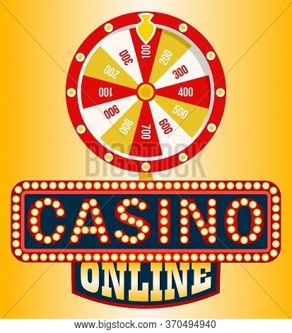Casino Online Vector, Shining Signboard With Retro Bulbs. Fortune Wheel With Spinning Circle And Mon