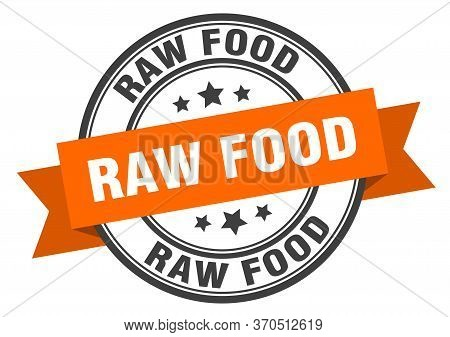 Raw Food Label. Raw Foodround Band Sign. Raw Food Stamp
