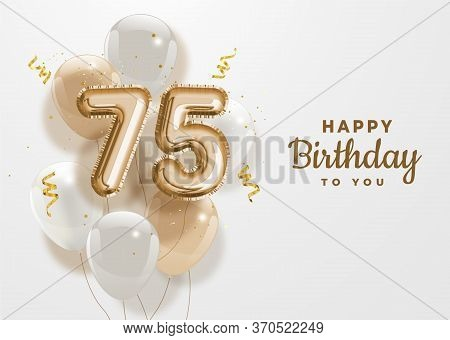 Happy 75th Birthday Gold Foil Balloon Greeting Background. 75 Years Anniversary Logo Template- 75th