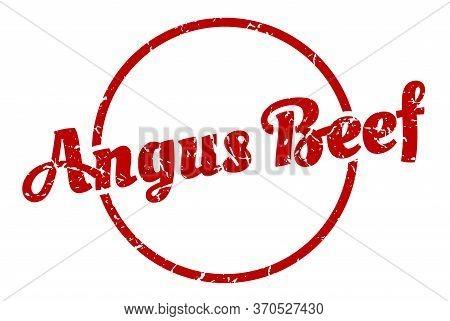 Angus Beef Sign. Angus Beef Round Vintage Grunge Stamp. Angus Beef