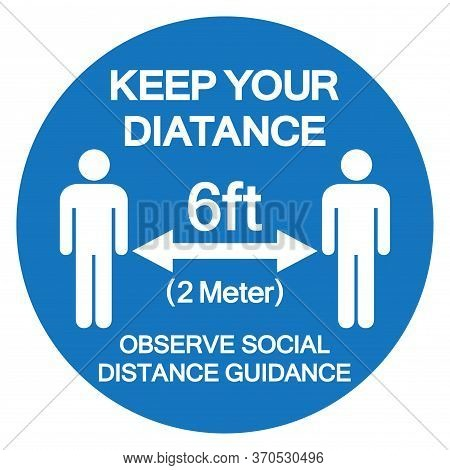 Keep Your Distance 6ft Observe Social Distance Guidance Symbol, Vector  Illustration, Isolated On Wh