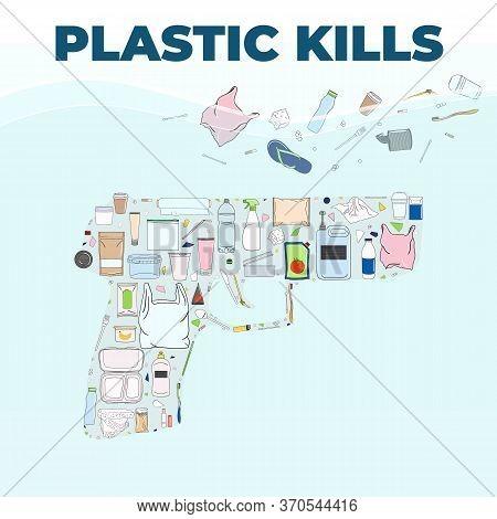 Plastic Trash In A Gun Shaped. Plastic Kills Poster.