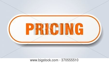 Pricing Sign. Pricing Rounded Orange Sticker. Pricing