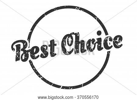Best Choice Sign. Best Choice Round Vintage Grunge Stamp. Best Choice