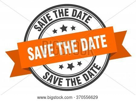 Save The Date Label. Save The Date Orange Band Sign. Save The Date