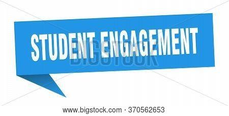 Student Engagement Speech Bubble. Student Engagement Ribbon Sign. Student Engagement Banner
