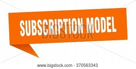 Subscription Model Speech Bubble. Subscription Model Ribbon Sign. Subscription Model Banner