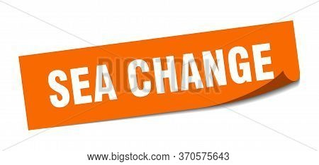 Sea Change Sticker. Sea Change Square Sign. Sea Change. Peeler