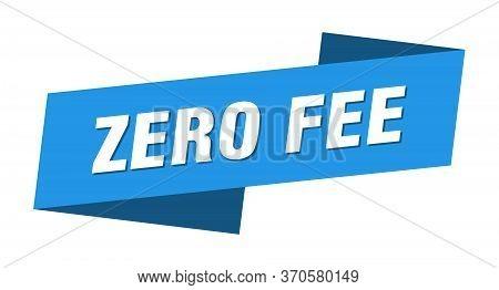 Zero Fee Banner Template. Zero Fee Ribbon Label Sign