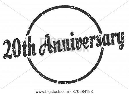 20th Anniversary Sign. 20th Anniversary Round Vintage Grunge Stamp. 20th Anniversary