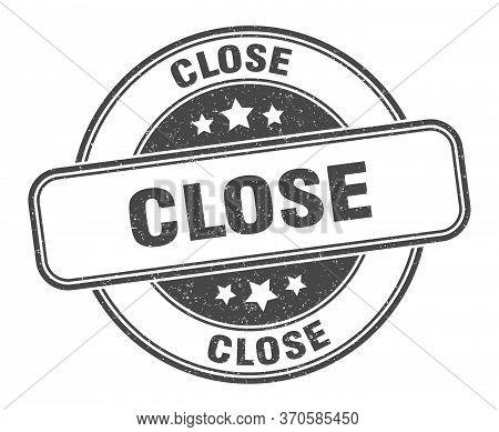 Close Stamp. Close Round Grunge Sign. Label