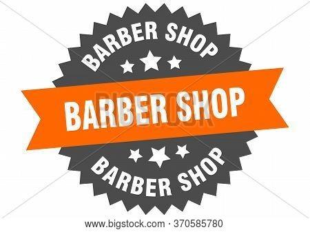 Barber Shop Sign. Barber Shop Circular Band Label. Round Barber Shop Sticker