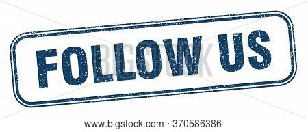 Follow Us Stamp. Follow Us Square Grunge Sign. Label