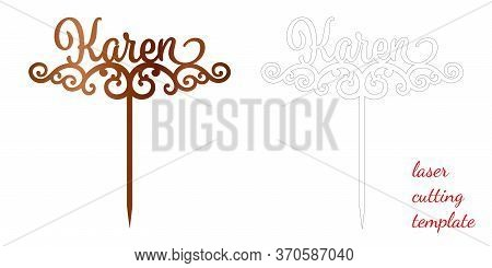 Sign Karen Cake Toppers For Laser Or Milling Cut. Cut For Decoration Design. Name Topper. Holiday Gr