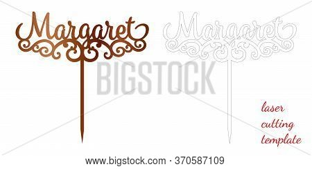 Sign Margaret Cake Toppers For Laser Or Milling Cut. Cut For Decoration Design. Name Topper. Holiday