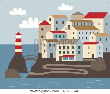 Seaside Town On The Rocks With A Lighthouse. City Building Panorama Vector Illustration. Urban Lands