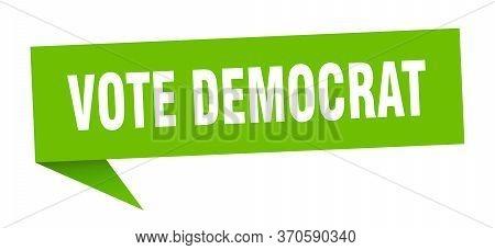 Vote Democrat Speech Bubble. Vote Democrat Ribbon Sign. Vote Democrat Banner