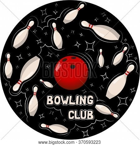 Red Bowling Ball Breaks White Skittles On A Dark Background. Bowling Club Poster Design.