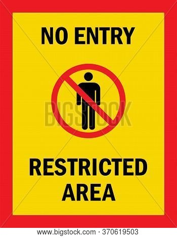 No Entry Restricted Area. Caution Sign. Black On Yellow Background. Perfect For Business Concepts, B
