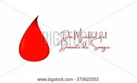 World Blood Donor Day Illustration, Background, Design Or Poster With Red And White Colors With Text