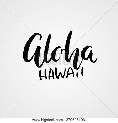 Hand Drawn Phrase Aloha Hawaii. Dry Brush Modern Lettering Design Card. Vector Illustration.