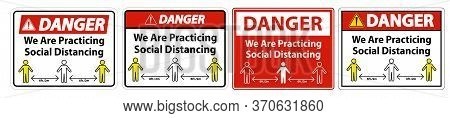 Danger We Are Practicing Social Distancing Sign Isolate On White Background,vector Illustration Eps.