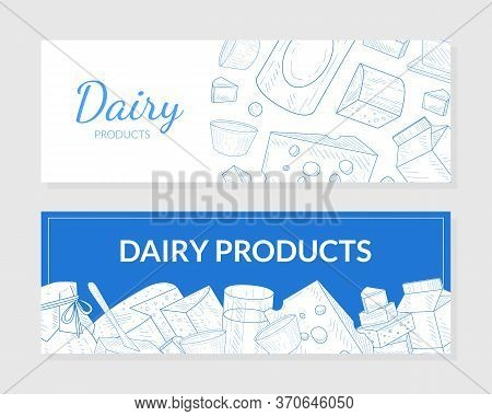 Dairy Products Horizontal Banners Templates Set, Natural Healthy Traditional Organic Dairy Food Hand