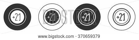 Black Alcohol 21 Plus Icon Isolated On White Background. Prohibiting Alcohol Beverages. Circle Butto