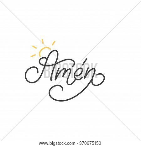 Amen Hand Lettering, Spanish Translation Of Let It Be So Phrase. Monoline Calligraphy In Vector