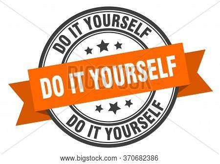 Do It Yourself Label. Do It Yourselfround Band Sign. Do It Yourself Stamp
