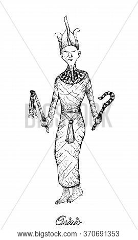 Illustration Hand Drawn Sketch Of Osiris Isolated On White Background. A God Of Life, Death And Afte