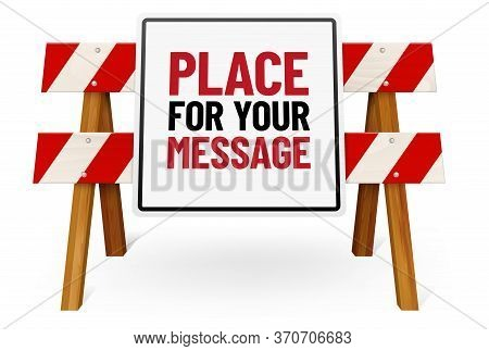 Wooden Stop Barrier And Metal Sign With Place For Your Text Isolated On White Background - Vector Il