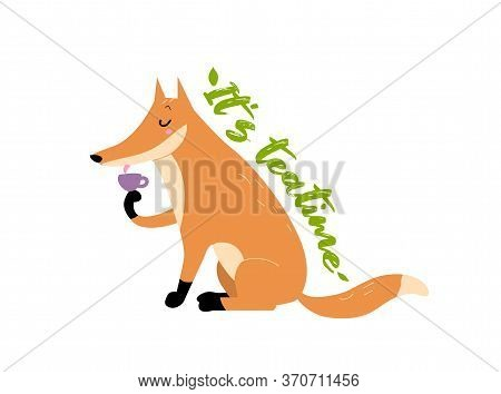 Vector Cartoon Fox Drinking Tea. Fox Character Design With A Cup Of Tea. It's Teatime