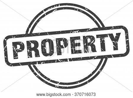 Property Stamp. Property Round Vintage Grunge Sign. Property