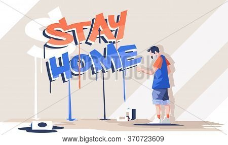 Graffiti Vector Illustration With Quote Stay Shome Lettering. Graffiti Artist Painting On The Wall .