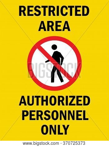 Restricted Area - Authorized Personnel Only. Caution Sign. Perfect For Business Concepts, Background