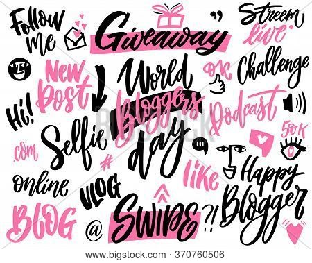 Blogging And Vlogging Set Hand Lettering And Doodle Elements. Vector Phrases For Creating Content An