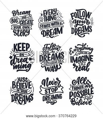 Set With Inspirational Quotes About Dream. Hand Drawn Vintage Illustrations With Lettering. Drawing