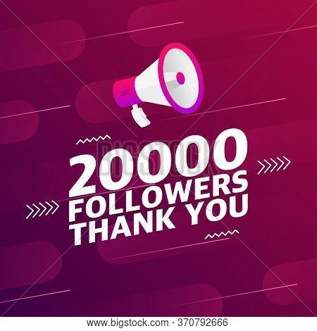 Megaphone With 20000 Followers Banner. Congratulations Thank You 20k Follower Design Template On Des