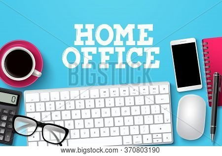 Home Office Desk Vector Background. Home Office Text With Freelance Elements In Blue Background For