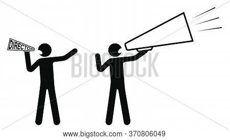 Stick Figure, Director Holds Speaker, A Loudspeaker And Screams. Start Filming A Movie. Nervous Lead