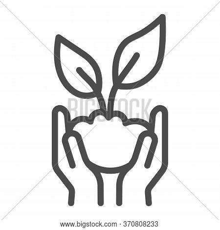 Sprout In Hands Line Icon, Ecology Concept, Hands Holding Seedling With Leaves Sign On White Backgro